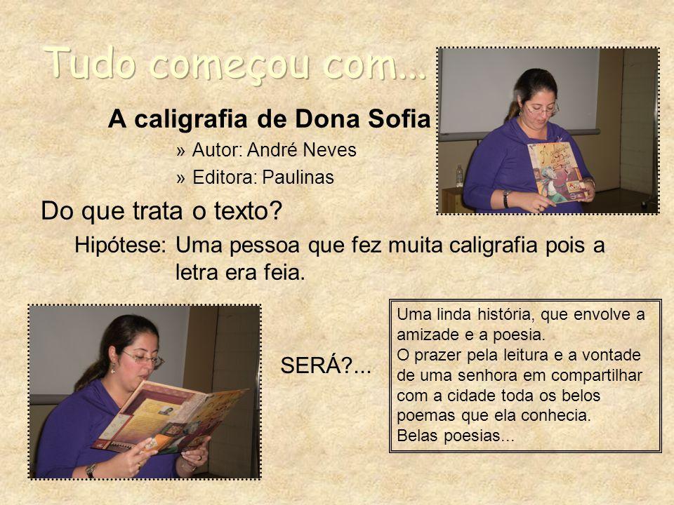A caligrafia de Dona Sofia »Autor: André Neves »Editora: Paulinas Do que trata o texto.
