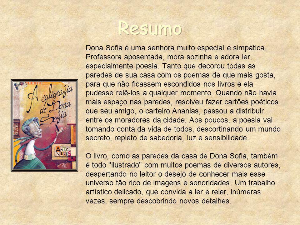 Dona Sofia é uma senhora muito especial e simpática.