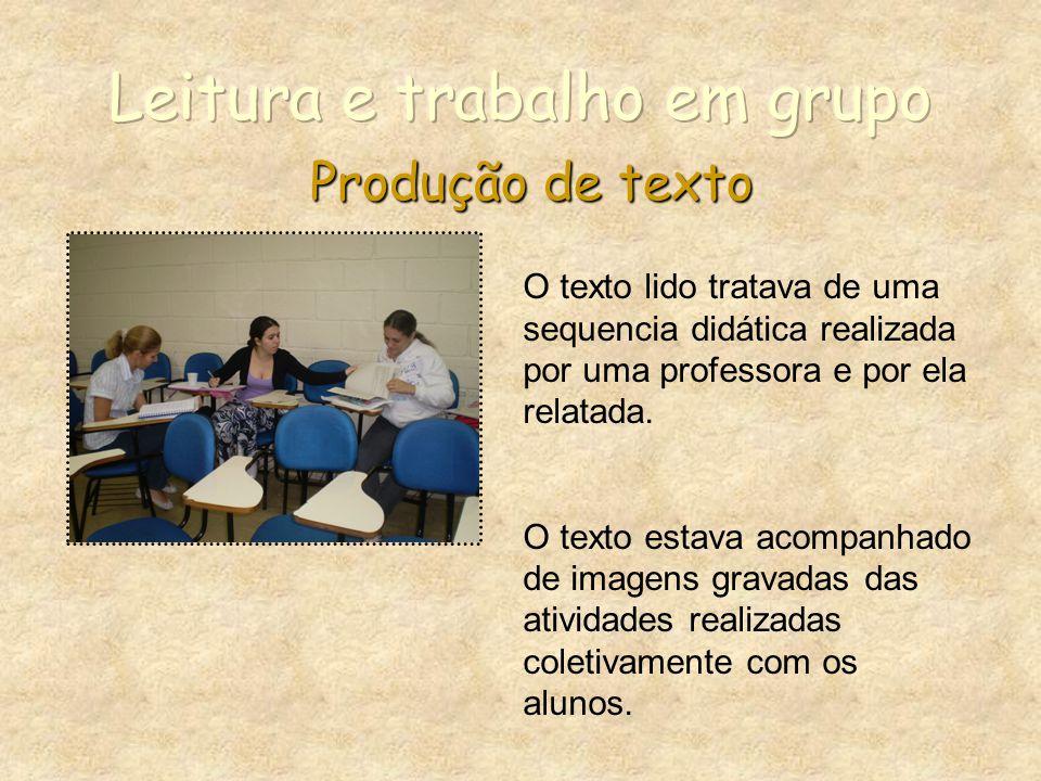 Produção de texto O texto lido tratava de uma sequencia didática realizada por uma professora e por ela relatada.