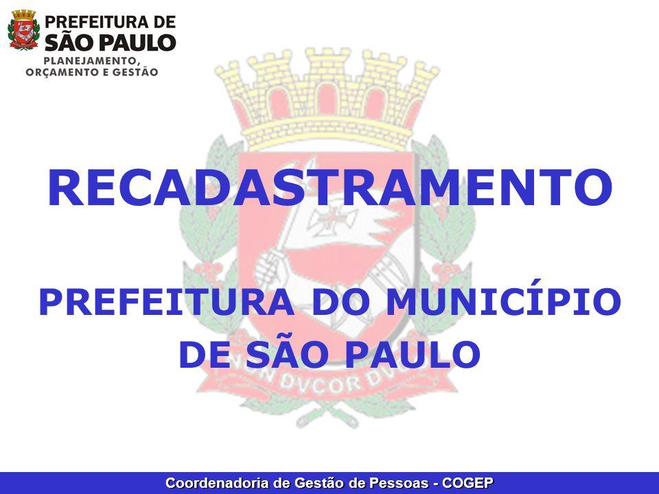 Coordenadoria de Gestão de Pessoas - COGEP RECADASTRAMENTO PREFEITURA DO MUNICÍPIO DE SÃO PAULO