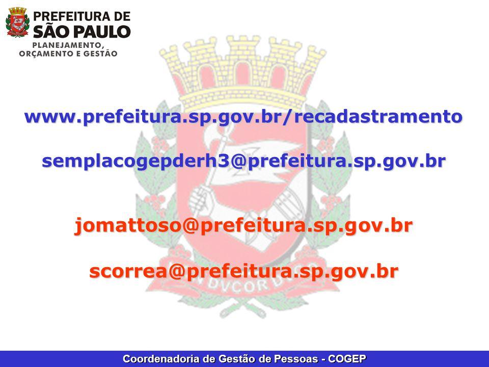 www.prefeitura.sp.gov.br/recadastramentosemplacogepderh3@prefeitura.sp.gov.brjomattoso@prefeitura.sp.gov.brscorrea@prefeitura.sp.gov.br