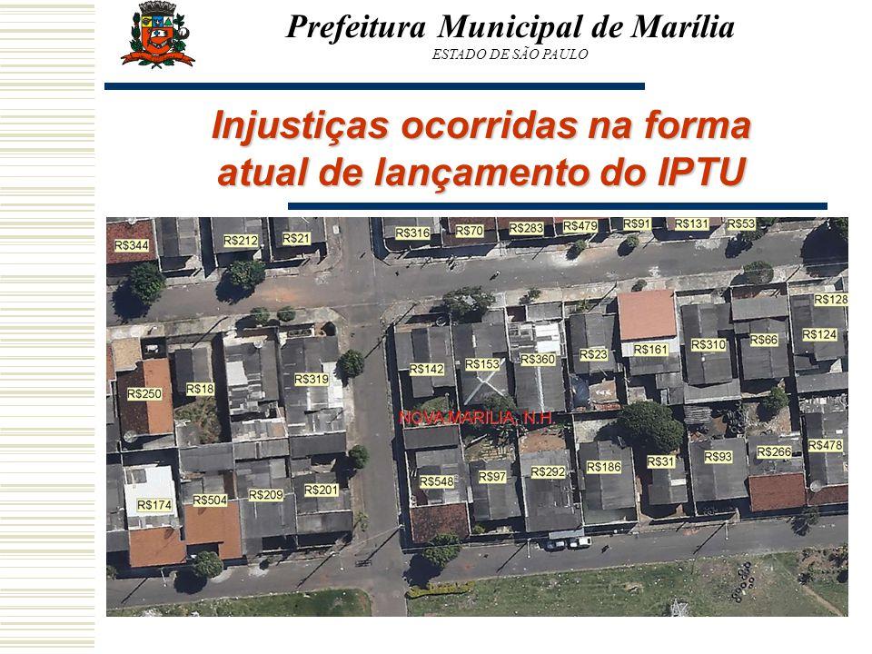 Prefeitura Municipal de Marília ESTADO DE SÃO PAULO Injustiças ocorridas na forma atual de lançamento do IPTU