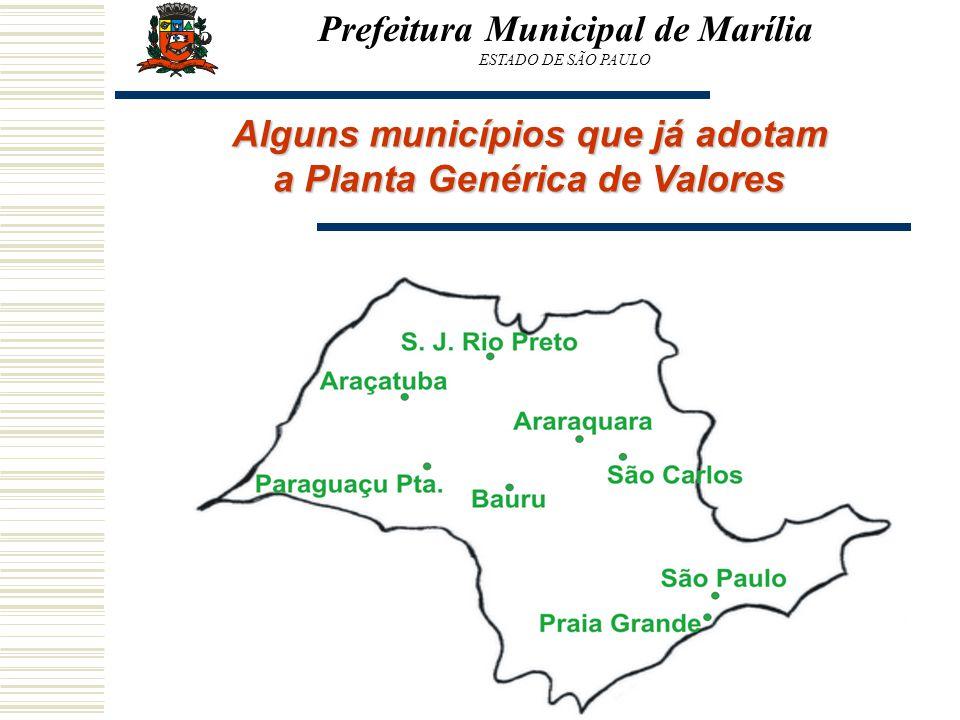Alguns municípios que já adotam a Planta Genérica de Valores Prefeitura Municipal de Marília ESTADO DE SÃO PAULO