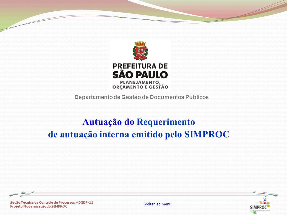 Seção Técnica de Controle de Processos – DGDP-11 Projeto Modernização do SIMPROC Voltar ao menu Autuação do Requerimento de autuação interna emitido p