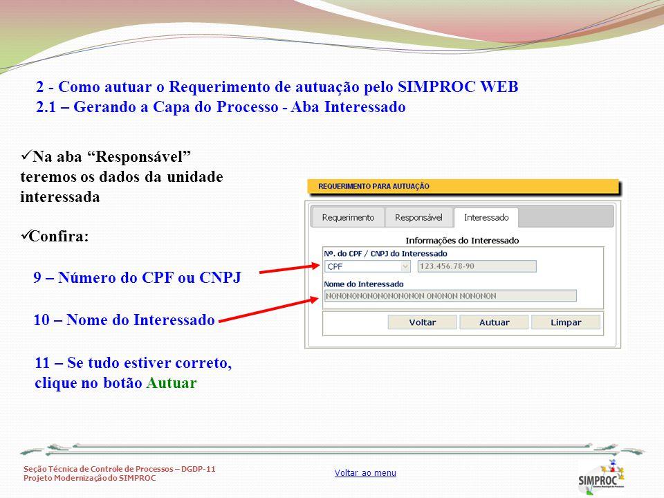 Seção Técnica de Controle de Processos – DGDP-11 Projeto Modernização do SIMPROC Voltar ao menu 2 - Como autuar o Requerimento de autuação pelo SIMPRO