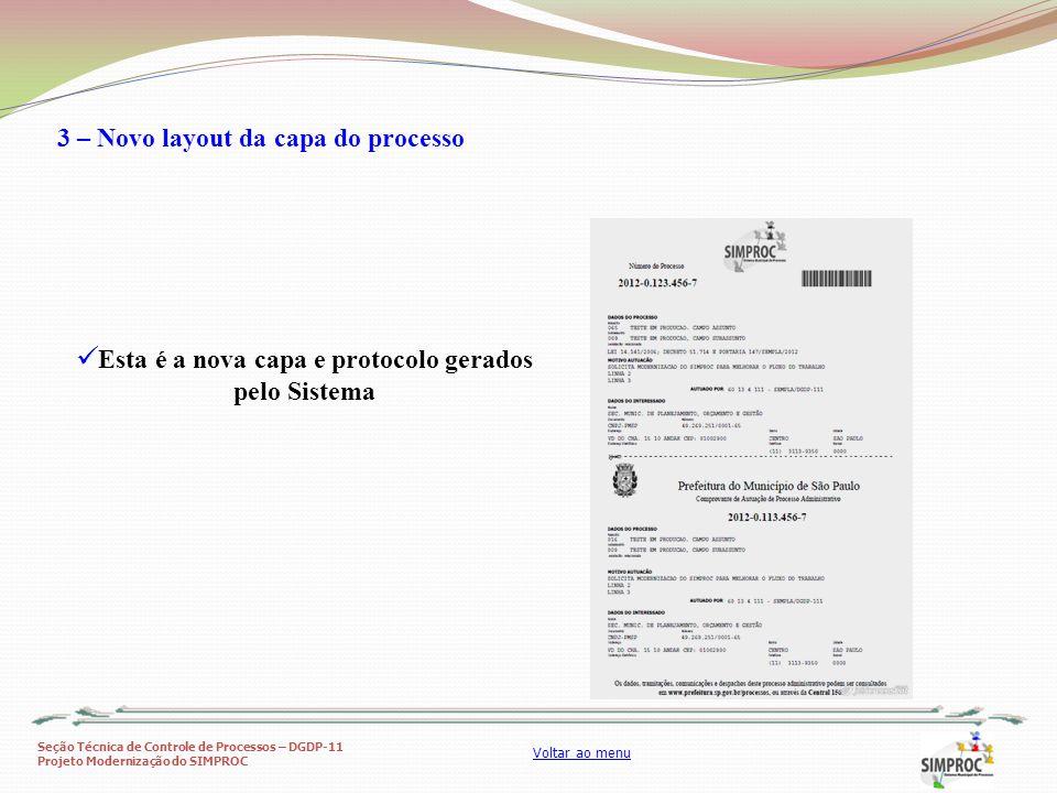 Seção Técnica de Controle de Processos – DGDP-11 Projeto Modernização do SIMPROC Voltar ao menu 3 – Novo layout da capa do processo Esta é a nova capa