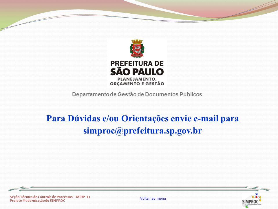 Seção Técnica de Controle de Processos – DGDP-11 Projeto Modernização do SIMPROC Voltar ao menu Para Dúvidas e/ou Orientações envie e-mail para simpro