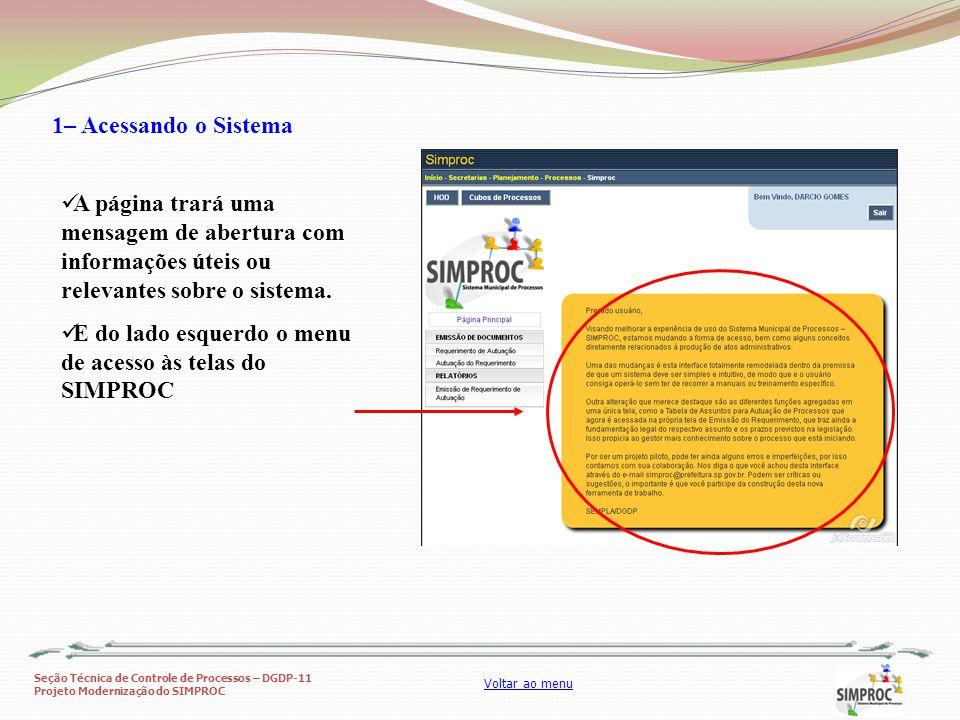 Seção Técnica de Controle de Processos – DGDP-11 Projeto Modernização do SIMPROC Voltar ao menu A página trará uma mensagem de abertura com informaçõe