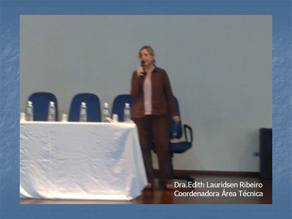Dra.Edith Lauridsen Ribeiro Coordenadora Área Técnica