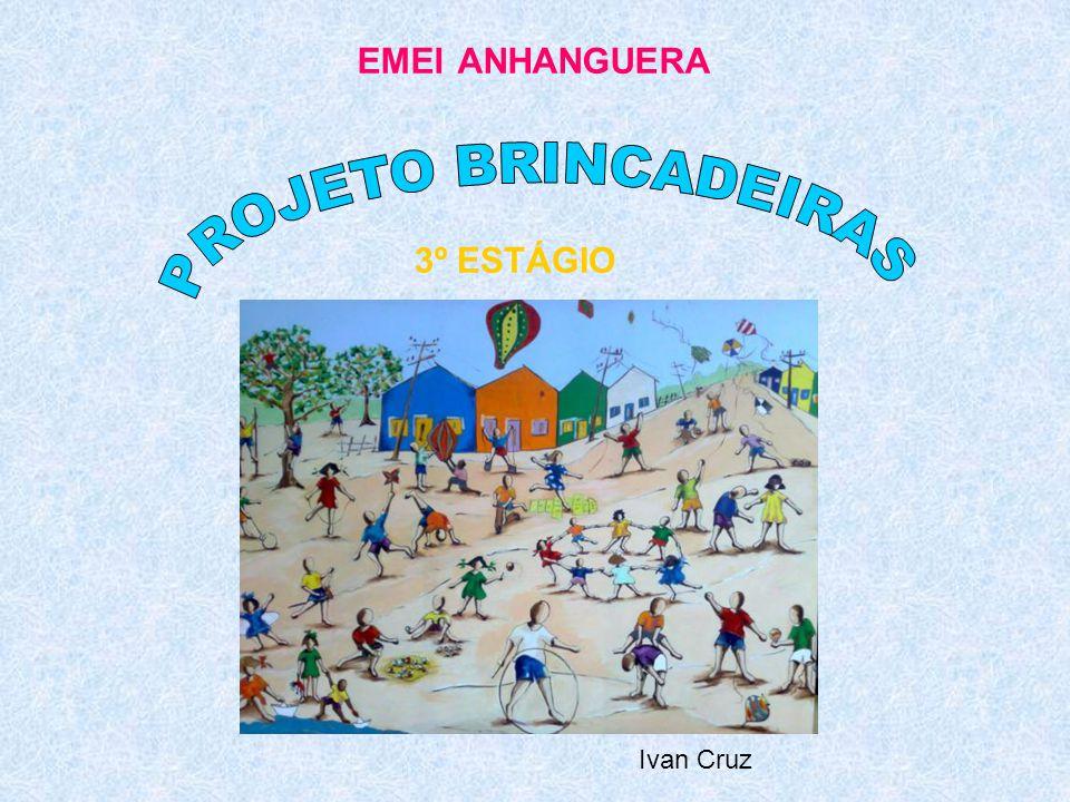 EMEI ANHANGUERA 3º ESTÁGIO Ivan Cruz