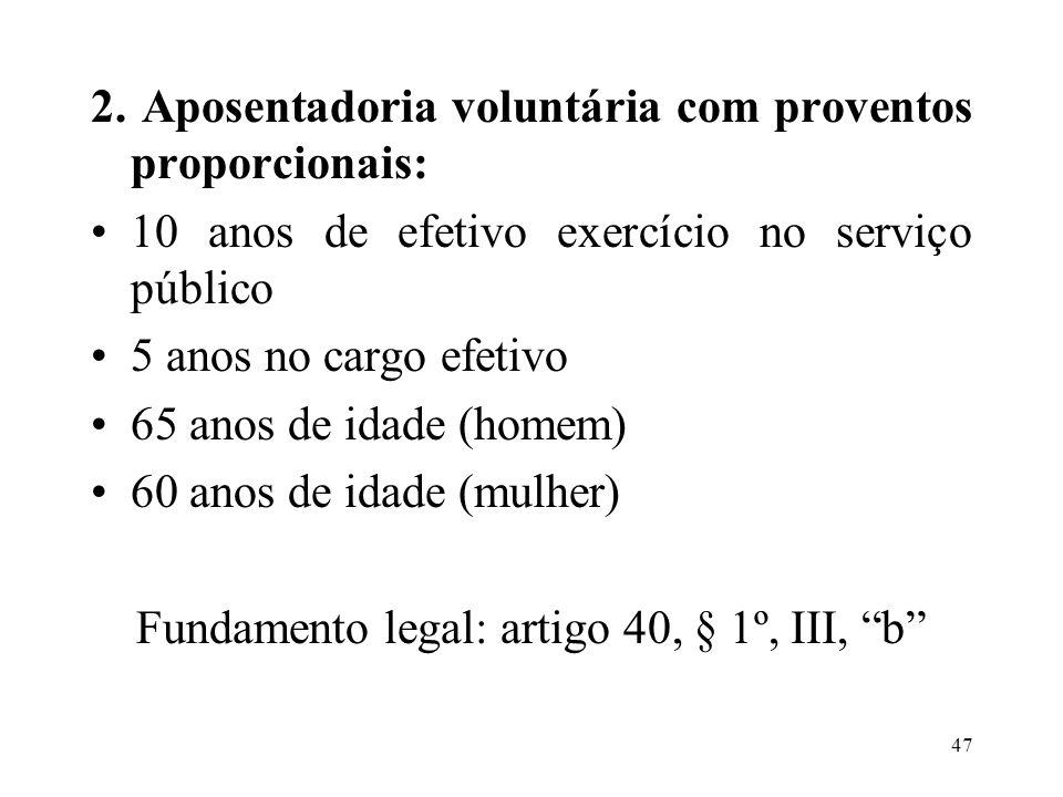 48 3.Aposentadoria por invalidez: Laudo médico emitido pelo Departamento de Saúde do Servidor.