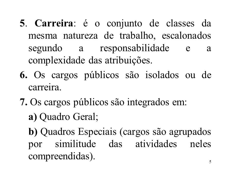 6 8.As atribuições dos cargos são definidas em lei ou em decreto.