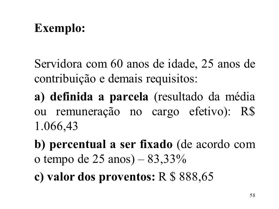 59 Observação: Para os servidores que ingressaram no serviço público até 31/12/03: a) Aposentadoria voluntária, por tempo de contribuição, com proventos integrais: atender os seguintes requisitos: