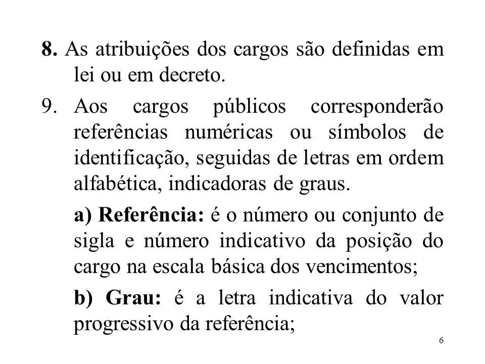 7 c) O conjunto de referência e grau constitui o padrão de vencimentos.