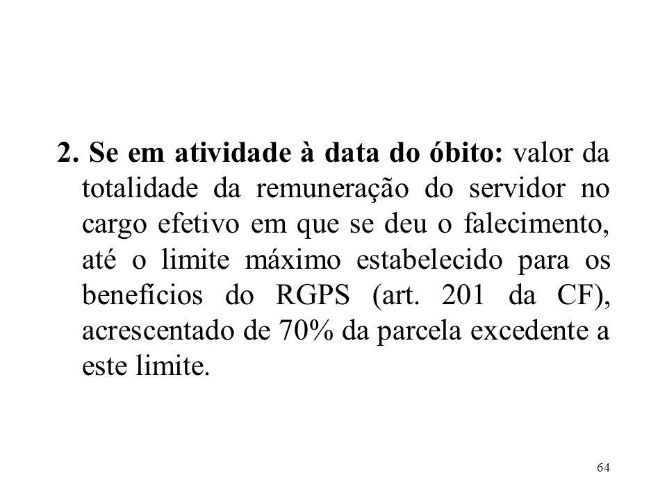 65 Exemplos: 1.Valor da remuneração: R$ 2.500,00 = valor da pensão 2.