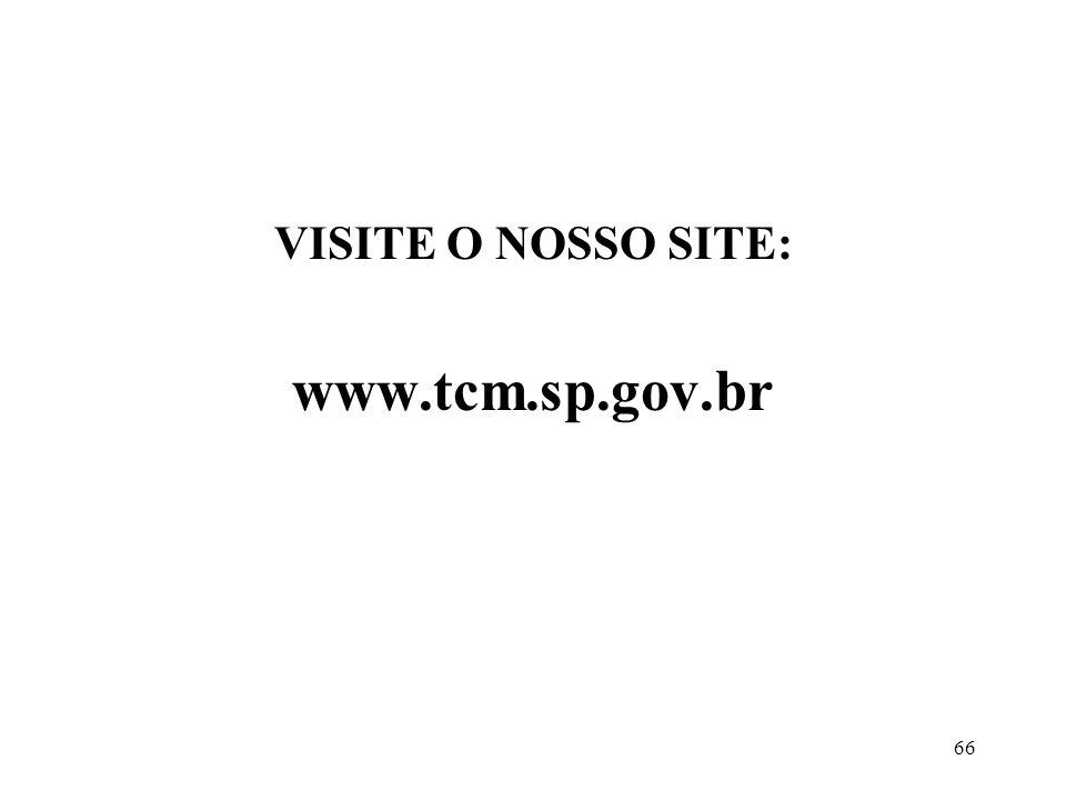 66 VISITE O NOSSO SITE: www.tcm.sp.gov.br