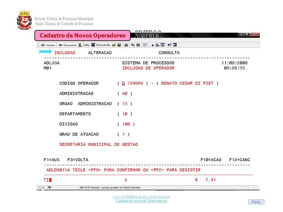 Menu www.prefeitura.sp.gov.br/processos Cadastramento de Operadores Cadastro de Novos Operadores