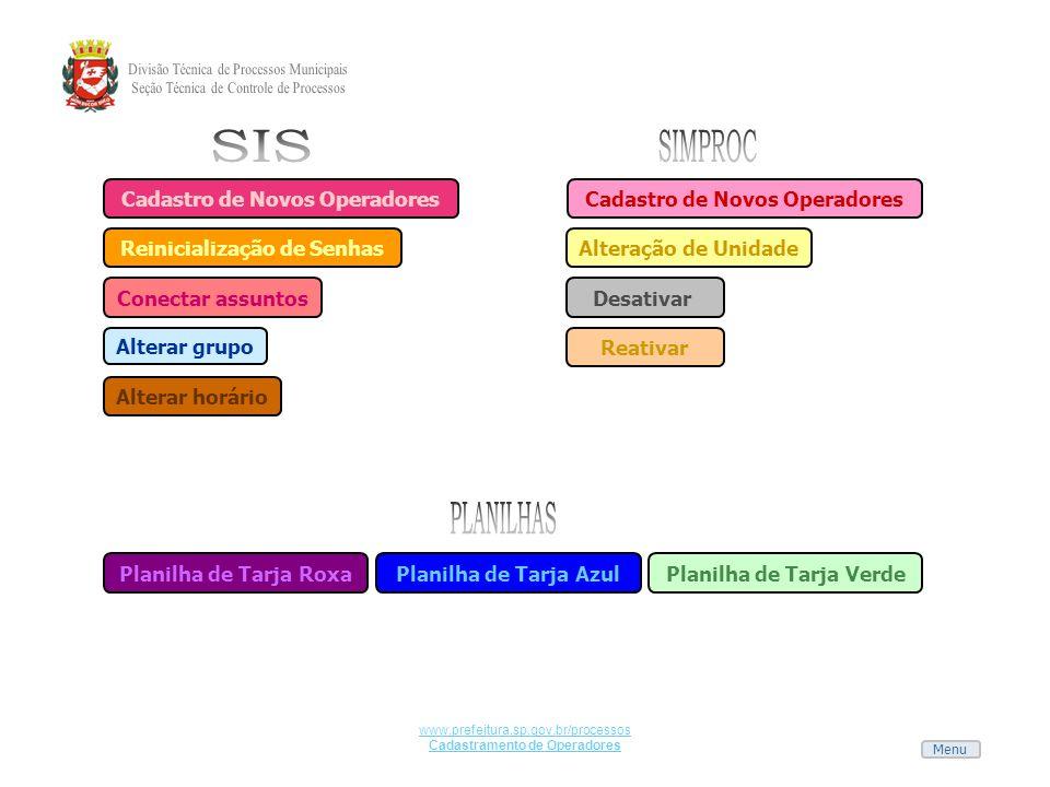 Menu www.prefeitura.sp.gov.br/processos Cadastramento de Operadores Cadastro de Novos Operadores Reinicialização de Senhas Conectar assuntos Alterar g