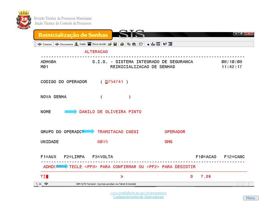 Menu www.prefeitura.sp.gov.br/processos Cadastramento de Operadores Reinicialização de Senhas