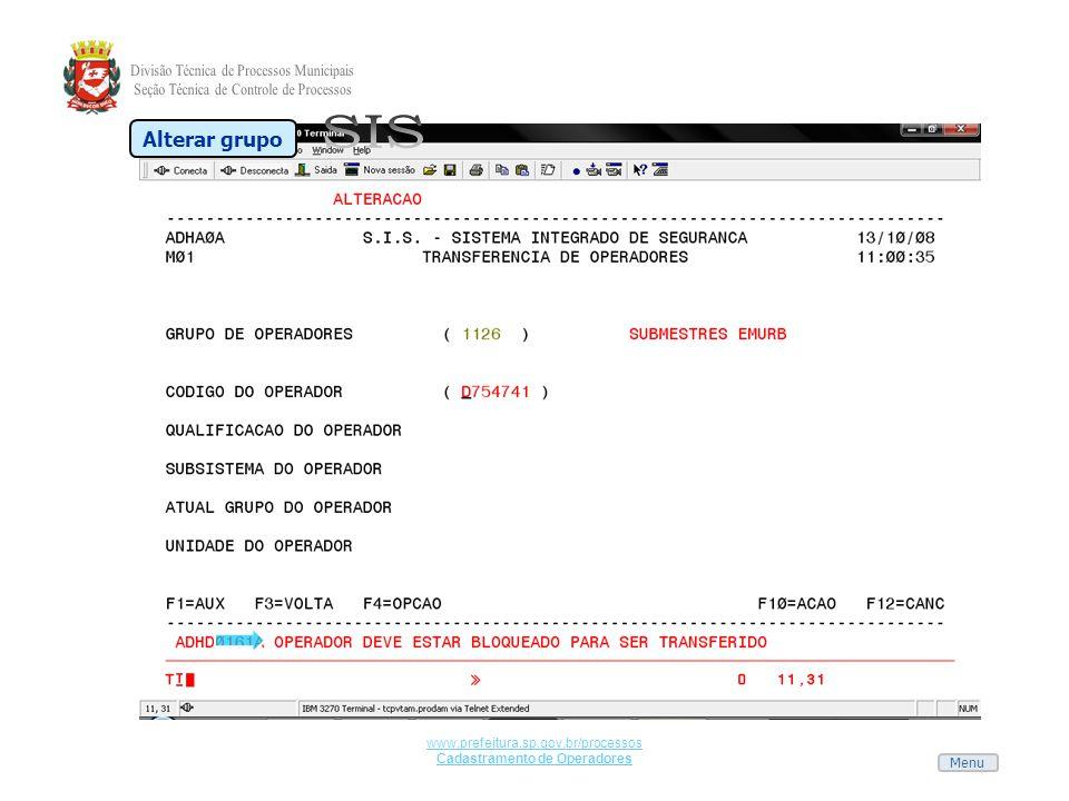 Menu www.prefeitura.sp.gov.br/processos Cadastramento de Operadores Alterar grupo