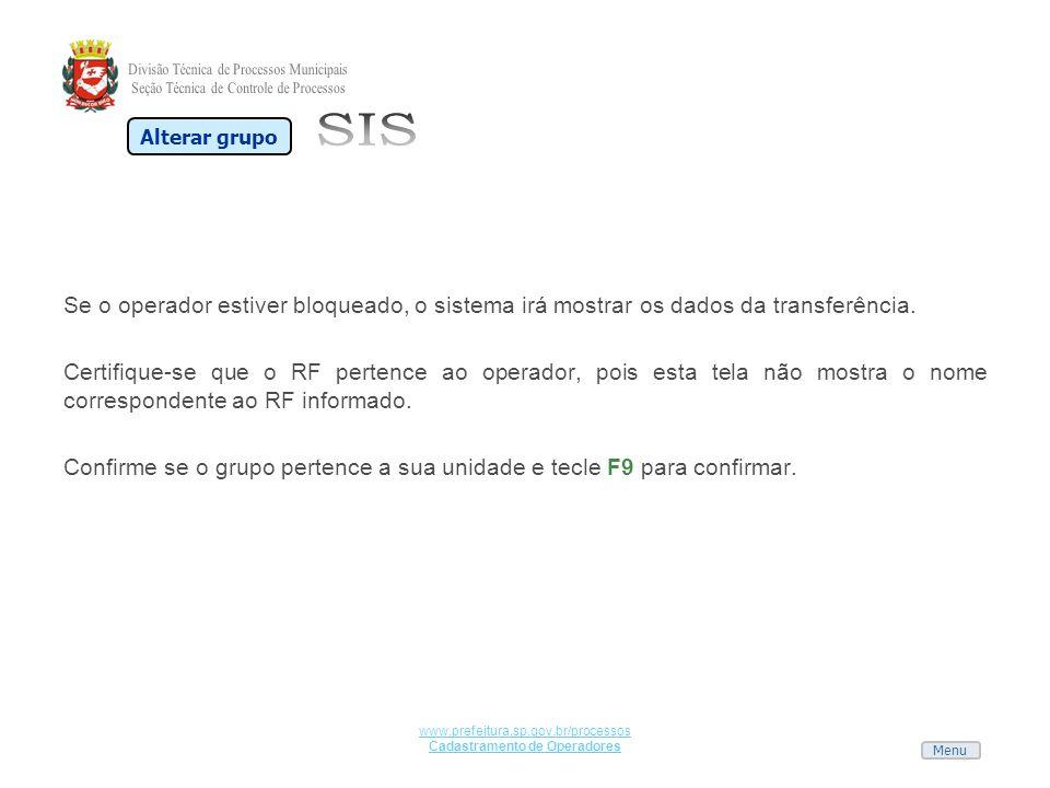 Menu www.prefeitura.sp.gov.br/processos Cadastramento de Operadores Se o operador estiver bloqueado, o sistema irá mostrar os dados da transferência.