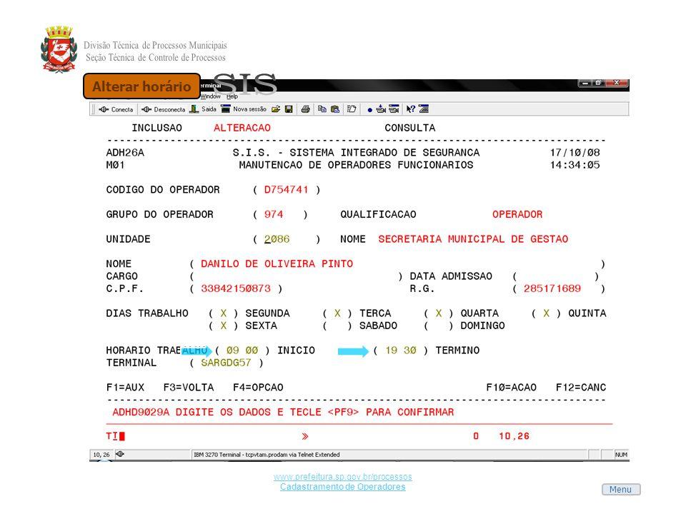 Menu www.prefeitura.sp.gov.br/processos Cadastramento de Operadores Alterar horário