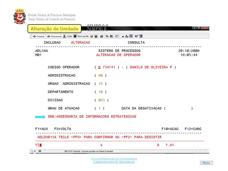 Menu www.prefeitura.sp.gov.br/processos Cadastramento de Operadores Alteração de Unidade