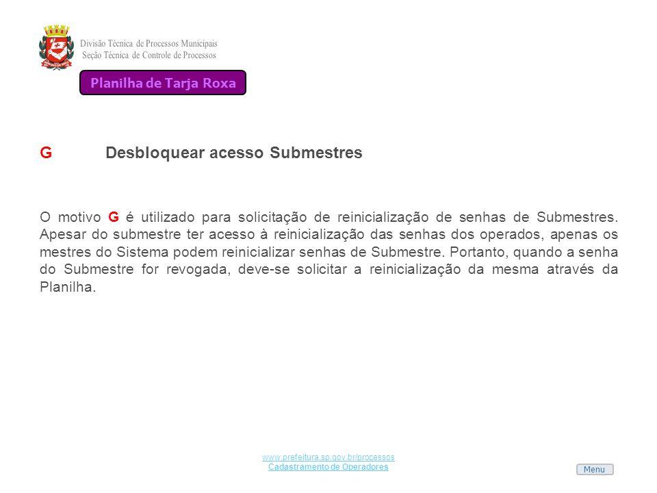 Menu www.prefeitura.sp.gov.br/processos Cadastramento de Operadores GDesbloquear acesso Submestres O motivo G é utilizado para solicitação de reinicia