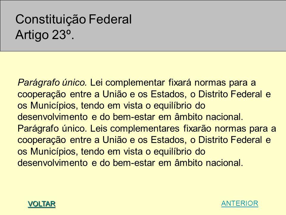 Parágrafo único. Lei complementar fixará normas para a cooperação entre a União e os Estados, o Distrito Federal e os Municípios, tendo em vista o equ