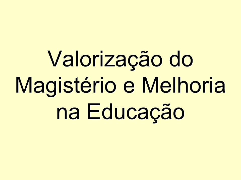 DESAFIO ESTRATÉGICO: O DESENVOLVIMENTO ECONÔMICO E SOCIAL DO BRASIL DEPENDE DO ENFRENTAMENTO DA QUESTÃO EDUCACIONAL A EDUCAÇÃO DE QUALIDADE DEPENDE DA QUALIDADE DAS CONDIÇÕES EM QUE SE EXERCE O MAGISTÉRIO