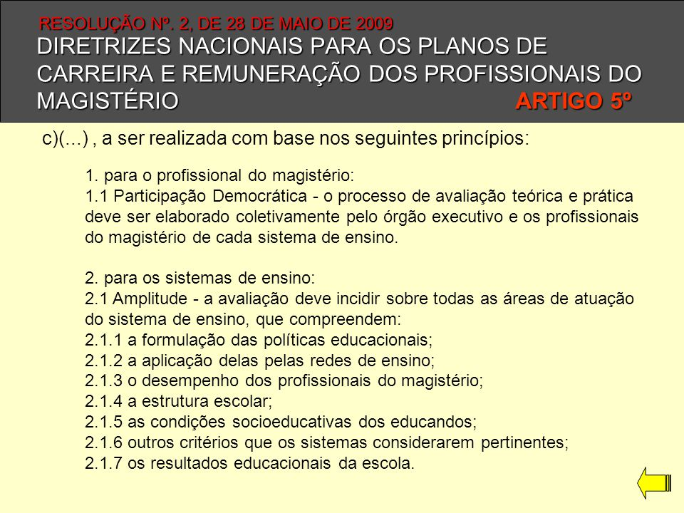 DIRETRIZES NACIONAIS PARA OS PLANOS DE CARREIRA E REMUNERAÇÃO DOS PROFISSIONAIS DO MAGISTÉRIO ARTIGO 5º 1. para o profissional do magistério: 1.1 Part