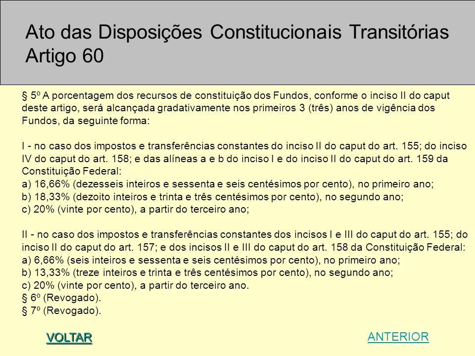 § 5º A porcentagem dos recursos de constituição dos Fundos, conforme o inciso II do caput deste artigo, será alcançada gradativamente nos primeiros 3