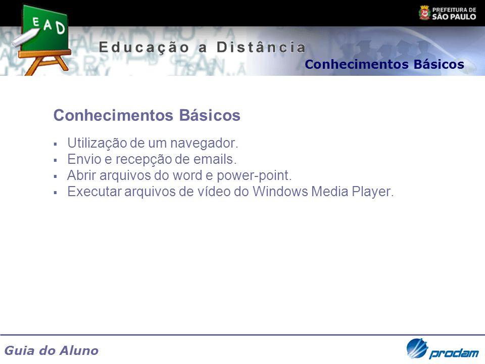 Guia do Aluno Conhecimentos Básicos Utilização de um navegador. Envio e recepção de emails. Abrir arquivos do word e power-point. Executar arquivos de