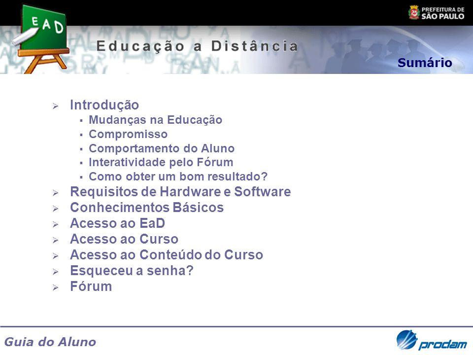 Guia do Aluno Este guia pretende orientar os primeiros passos dos servidores públicos municipais nos cursos à distância.