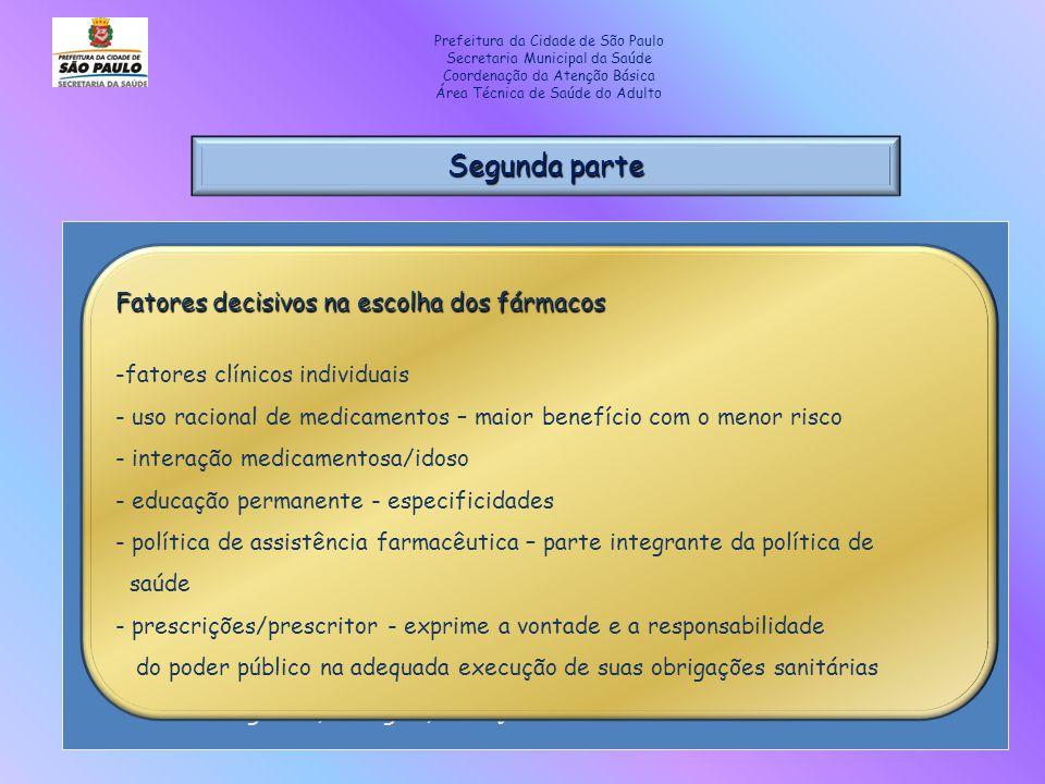 Segunda parte Prefeitura da Cidade de São Paulo Secretaria Municipal da Saúde Coordenação da Atenção Básica Área Técnica de Saúde do Adulto Medidas fa