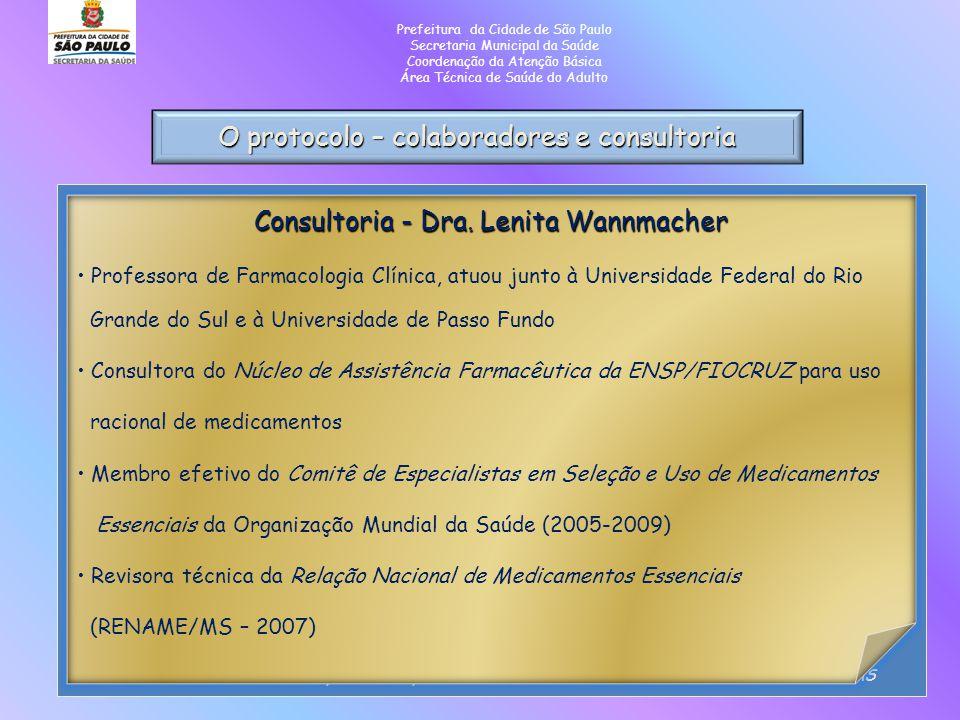 O protocolo – colaboradores e consultoria Prefeitura da Cidade de São Paulo Secretaria Municipal da Saúde Coordenação da Atenção Básica Área Técnica d