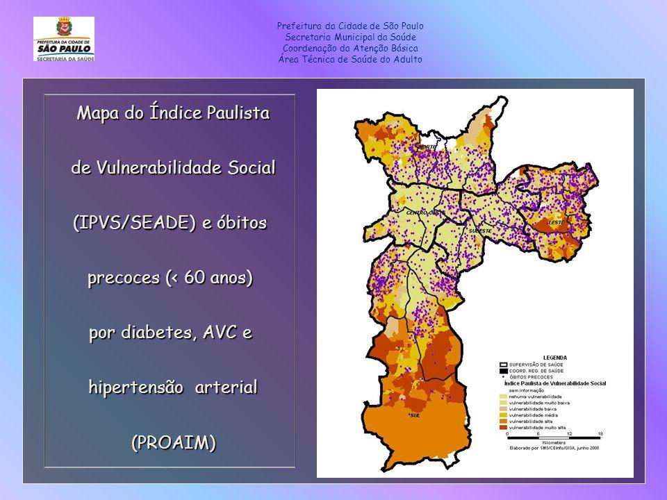 Prefeitura da Cidade de São Paulo Secretaria Municipal da Saúde Coordenação da Atenção Básica Área Técnica de Saúde do Adulto Mapa do Índice Paulista
