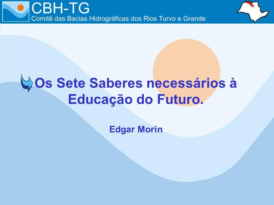 Os Sete Saberes necessários à Educação do Futuro. Edgar Morin