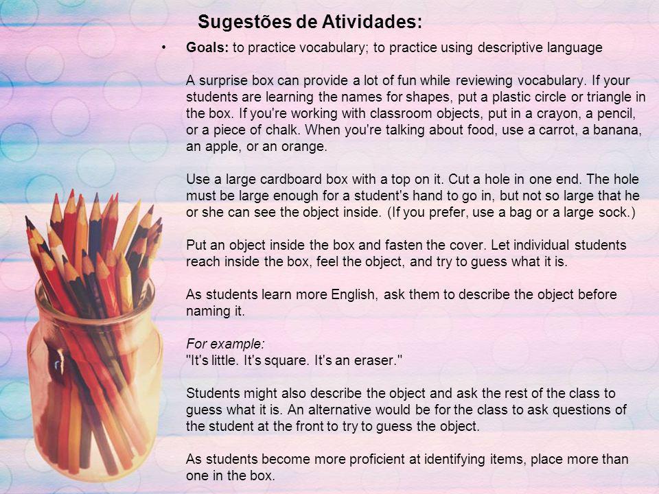 Referências bibliográficas: http://www.pearsonlongman.com/ae/marketing/sfesl/ga mebank/games/surprise.html acessada em 03/04/09http://www.pearsonlongman.com/ae/marketing/sfesl/ga mebank/games/surprise.html