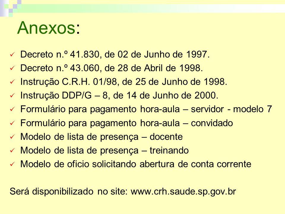 Anexos: Decreto n.º 41.830, de 02 de Junho de 1997.