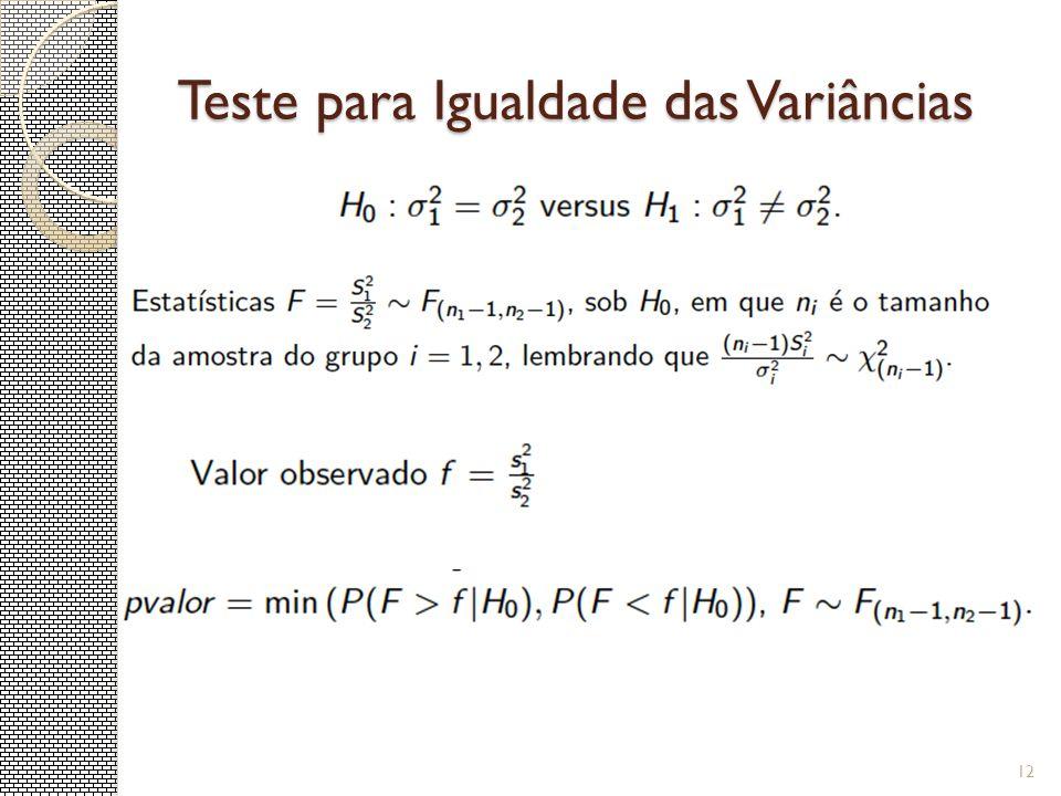 Teste para Igualdade das Variâncias 12