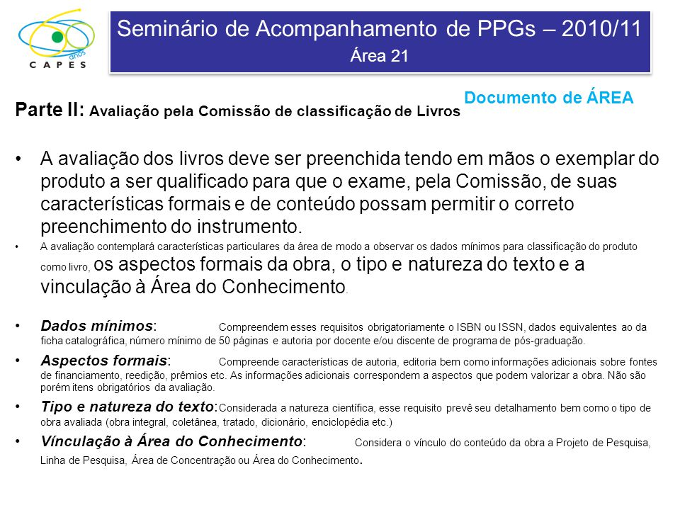 Seminário de Acompanhamento de PPGs – 2010/11 Área 21 Seminário de Acompanhamento de PPGs – 2010/11 Área 21 Parte II: Avaliação pela Comissão de class