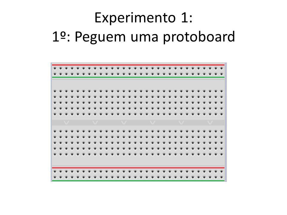 Experimento 1: 1º: Peguem uma protoboard