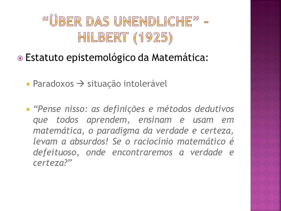 Estatuto epistemológico da Matemática: Paradoxos situação intolerável Pense nisso: as definições e métodos dedutivos que todos aprendem, ensinam e usa