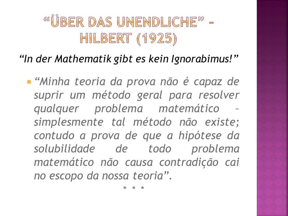 In der Mathematik gibt es kein Ignorabimus! Minha teoria da prova não é capaz de suprir um método geral para resolver qualquer problema matemático – s