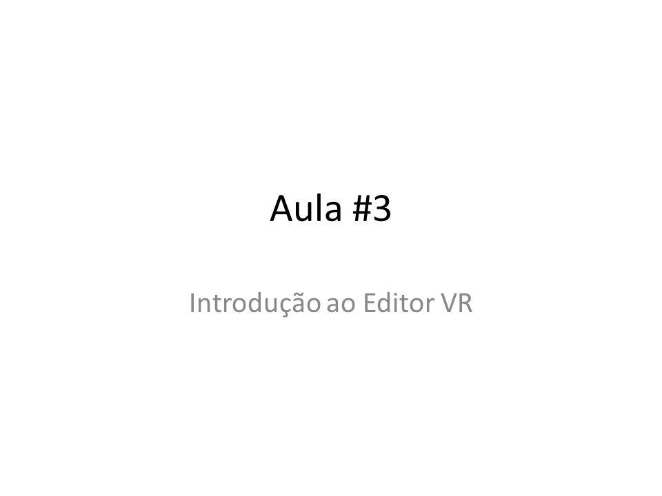 Aula #3 Introdução ao Editor VR