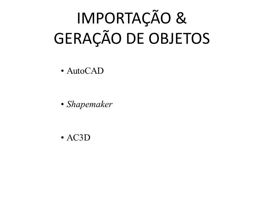 IMPORTAÇÃO & GERAÇÃO DE OBJETOS AutoCAD Shapemaker AC3D