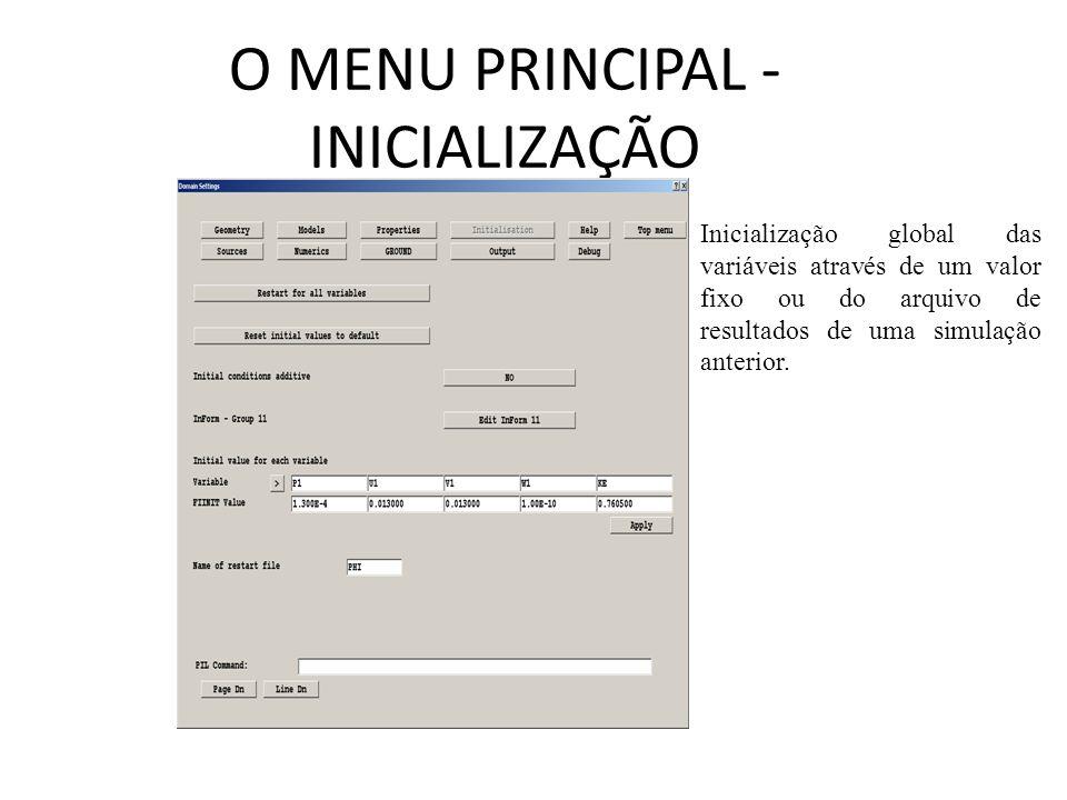 O MENU PRINCIPAL - INICIALIZAÇÃO Inicialização global das variáveis através de um valor fixo ou do arquivo de resultados de uma simulação anterior.