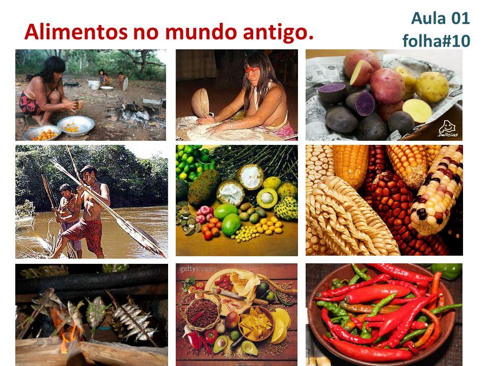 Aula 01 folha#10 Alimentos no mundo antigo. Inserir figuras