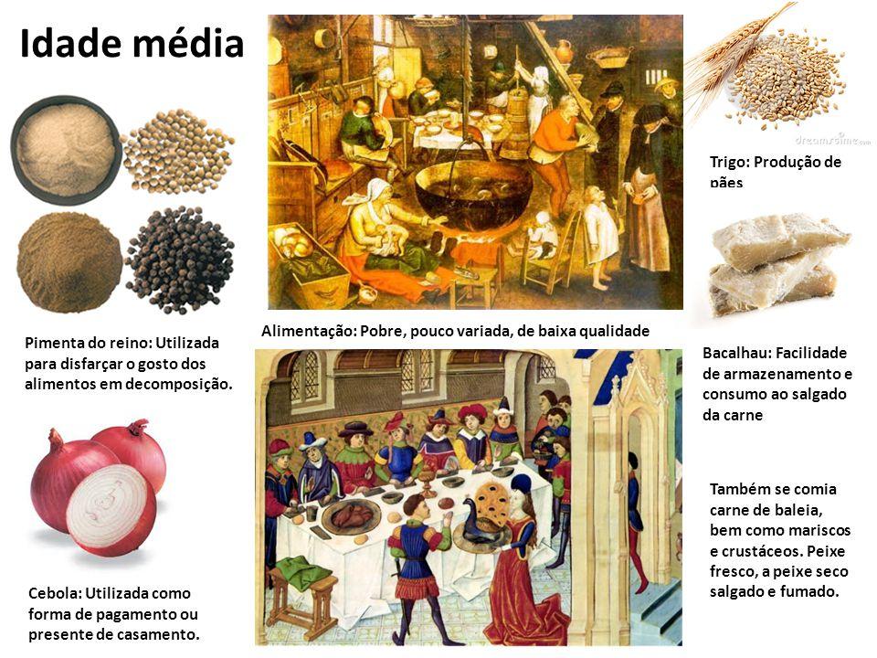 Pimenta do reino: Utilizada para disfarçar o gosto dos alimentos em decomposição. Inserir figuras Idade média Cebola: Utilizada como forma de pagament